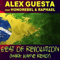 Alex Guesta, Honorebel & Raphael – Beat of Revolution (Essa Nega Sem Sandália) (Mark Wayne Remix)