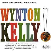Wynton Kelly, Paul Chambers, Sam Jones, Jimmy Cobb – Wynton Kelly!