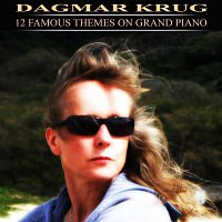 Dagmar Krug – 12 Famous Themes On Grand Piano
