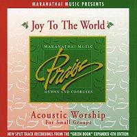 Maranatha! Acoustic – Acoustic Worship: Joy To The World