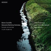 John Holloway, Jane Gower, Lars Ulrik Mortensen – Dario Castello, Giovanni Battista Fontana: Sonate concertate in stil moderno