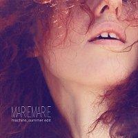 MarieMarie – Machine [Summer Edit]