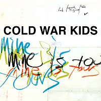 Cold War Kids – Mine Is Yours