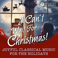 101 Strings Orchestra – I Can't Wait for Christmas! (Joyful Classical Music for the Holidays)
