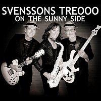 Svenssons Treooo Och Monika Bring Med Den Vita Saxofonen – Svenssons Treooo On the Sunny Side