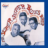 Bo Diddley, Muddy Waters, Howlin' Wolf – The Super, Super Blues Band