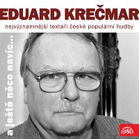 Přední strana obalu CD Nejvýznamnější textaři české populární hudby Eduard Krečmar (a ještě něco navíc...)