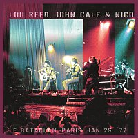 Lou Reed, John Cale, Nico – Le Bataclan, Paris, 1972