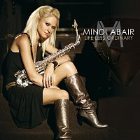 Mindi Abair – Life Less Ordinary