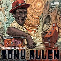 Tony Allen – There Is No End