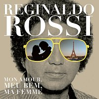 Reginaldo Rossi – Mon Amour, Meu Bem, Ma Femme