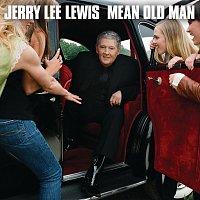 Jerry Lee Lewis – Mean Old Man