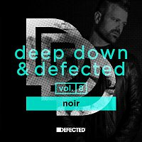 Various Artists.. – Deep Down & Defected Volume 8: Noir