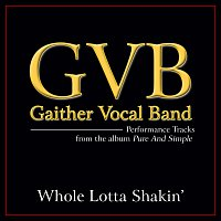 Gaither Vocal Band – Whole Lotta Shakin' [Performance Tracks]