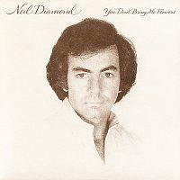Neil Diamond – You Don't Bring Me Flowers