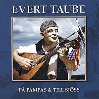 Evert Taube – Pa pampas & till sjoss