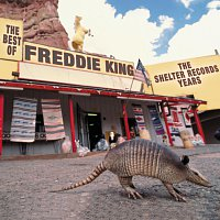 Freddie King – The Best Of Freddie King: The Shelter Years