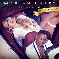 Mariah Carey, Remy Ma, YG – I Don't (Remix)