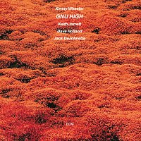 Kenny Wheeler, Keith Jarrett, Dave Holland, Jack DeJohnette – Gnu High