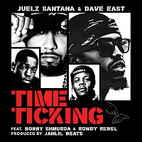 Juelz Santana, Dave East, Bobby Shmurda, Rowdy Rebel – Time Ticking