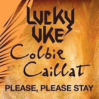 Lucky Uke, Colbie Caillat – Please, Please Stay