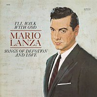 Mario Lanza, Constantine Callinicos, Nicholas Brodszky – I'll Walk With God: Songs Of Devotion And Love