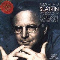 Leonard Slatkin, Gustav Mahler, Saint Louis Symphony Orchestra – Mahler: Symphony No. 10