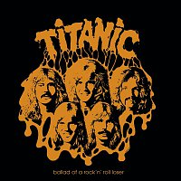 Titanic – Ballad of a Rock'n Roll Loser