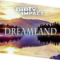 Dirty Impact – Dreamland