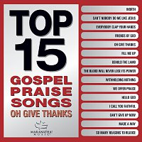 Maranatha! Gospel – Top 15 Gospel Praise Songs - Oh Give Thanks