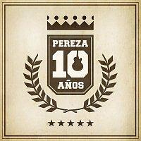 Pereza – Pereza 10 Anos