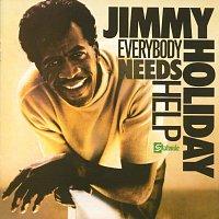 Jimmy Holiday – Everybody Needs Help