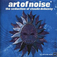 Art Of Noise – The Seduction Of Claude Debussy
