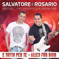 Salvatore e Rosario – E tutto per te
