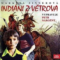 Petr Nárožný – Zinnerová: Indiáni z Větrova