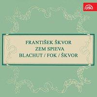 František Škvor, Různí interpreti – Škvor: Zem spieva