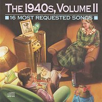 Various Artists.. – 16 Most Requested Songs Of The 1940'S,  Volume II