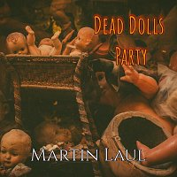 Martin Laul – Dead Dolls Party