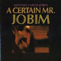 Antonio Carlos Jobim – A Certain Mr. Jobim
