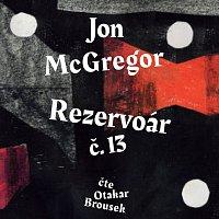 Otakar Brousek ml. – Rezervoár č.13 (MP3-CD)