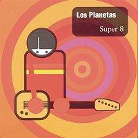 Los Planetas – Super 8