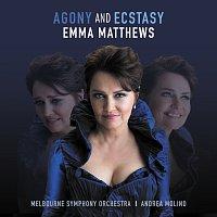Emma Matthews, Melbourne Symphony Orchestra, Andrea Molino – Agony And Ecstasy