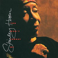 Shirley Horn – You Won't  Forget Me