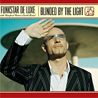 Funkstar De Luxe – Blinded By The Light - with Manfred Mann's Earth Band
