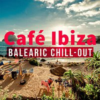 Various Artists.. – Café Ibiza: Balearic Chill-Out