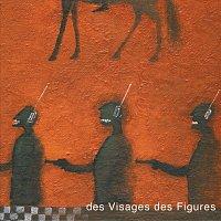 Noir Désir – Des Visages Des Figures