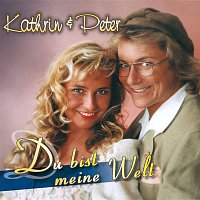 Kathrin, Peter – Du bist meine Welt