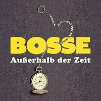 Bosse – Auszerhalb der Zeit [Single Edit]