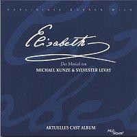 Orchester der Vereinigten Buhnen Wien – Elisabeth - Aktuelles Cast Album