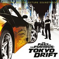 Různí interpreti – The Fast And The Furious: Tokyo Drift [Original Motion Picture Soundtrack]